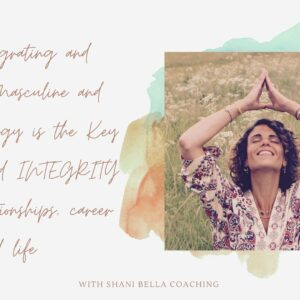 Copy of f Why Integrating and Balancing Masculine and Feminine Energy is the Key to truth and integrity in your life career and relationships